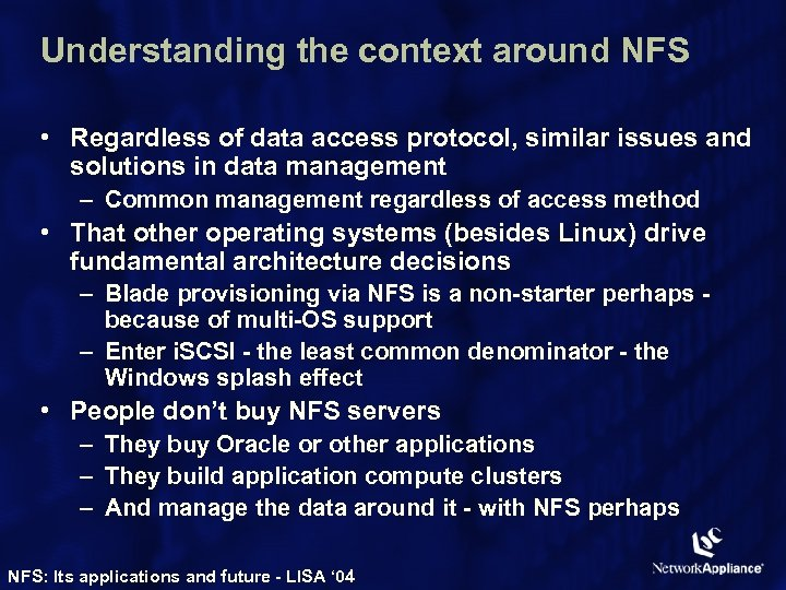 Understanding the context around NFS • Regardless of data access protocol, similar issues and