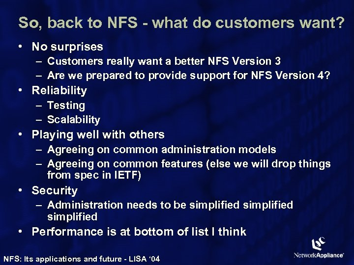 So, back to NFS - what do customers want? • No surprises – Customers