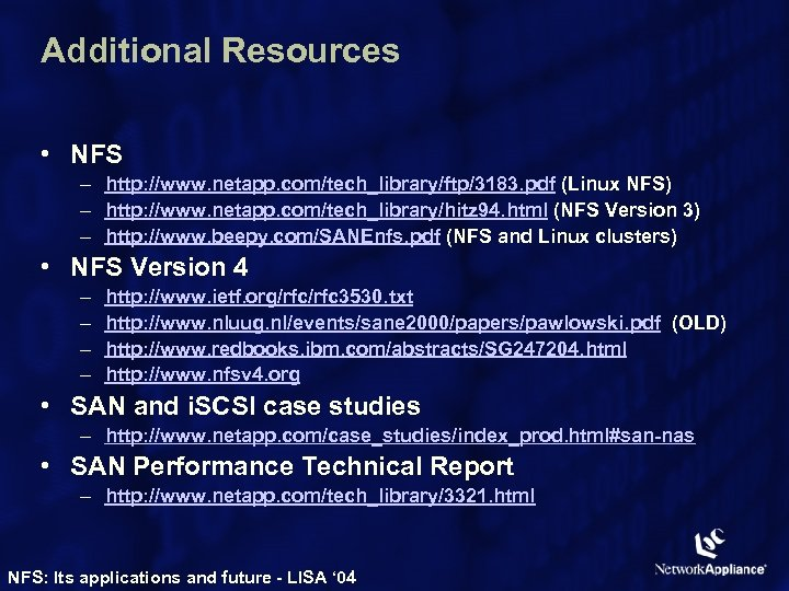 Additional Resources • NFS – http: //www. netapp. com/tech_library/ftp/3183. pdf (Linux NFS) – http:
