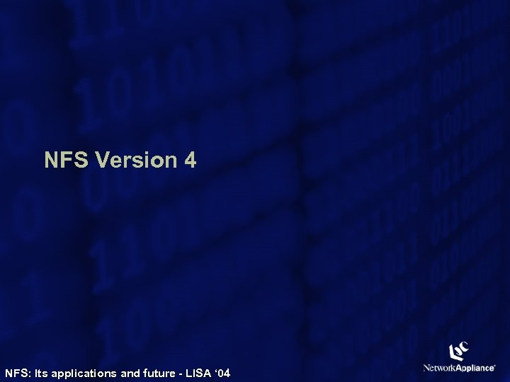 NFS Version 4 NFS: Its applications and future - LISA ' 04