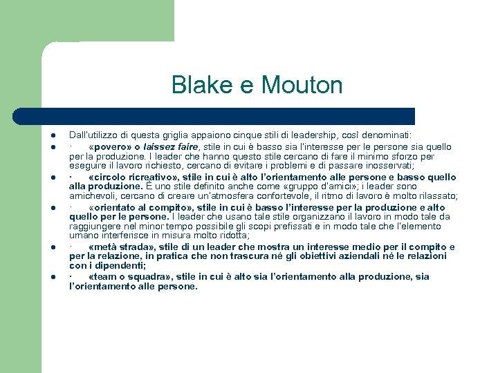 Blake e Mouton l l l Dall'utilizzo di questa griglia appaiono cinque stili di