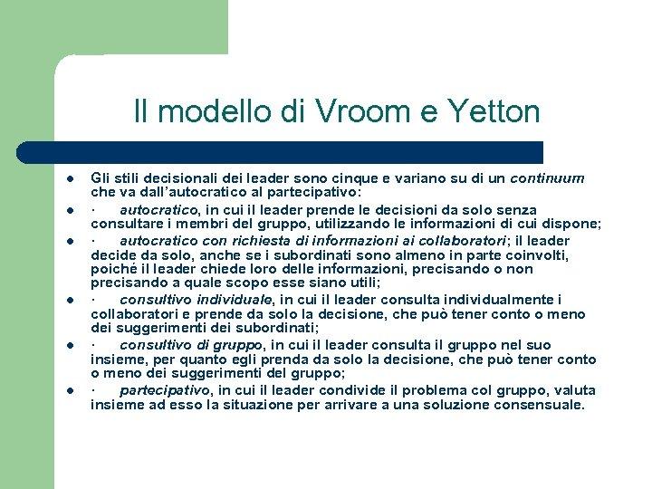 Il modello di Vroom e Yetton l l l Gli stili decisionali dei leader