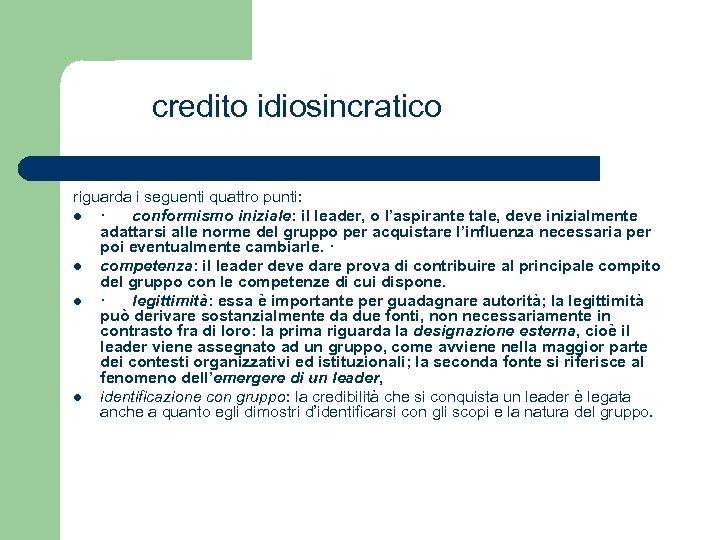 credito idiosincratico riguarda i seguenti quattro punti: l · conformismo iniziale: il leader,