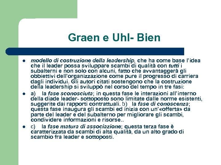 Graen e Uhl- Bien l l l modello di costruzione della leadership, che ha