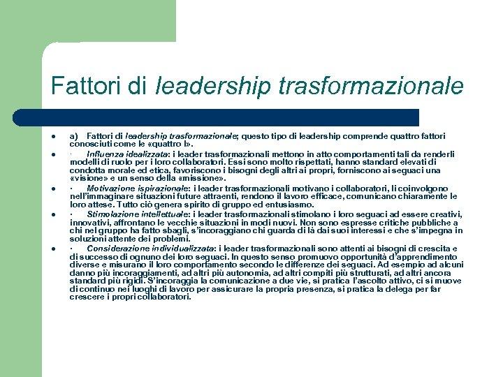 Fattori di leadership trasformazionale l l l a) Fattori di leadership trasformazionale; questo tipo