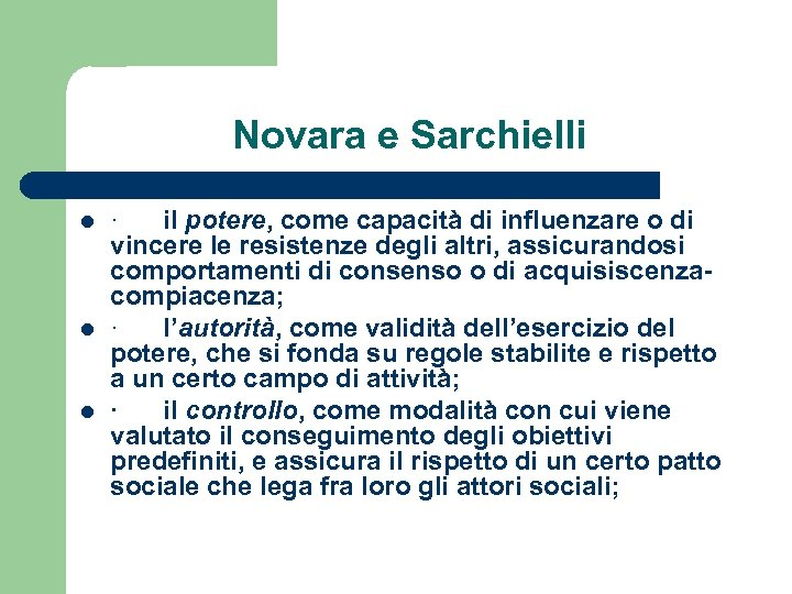 Novara e Sarchielli l l l · il potere, come capacità di influenzare o