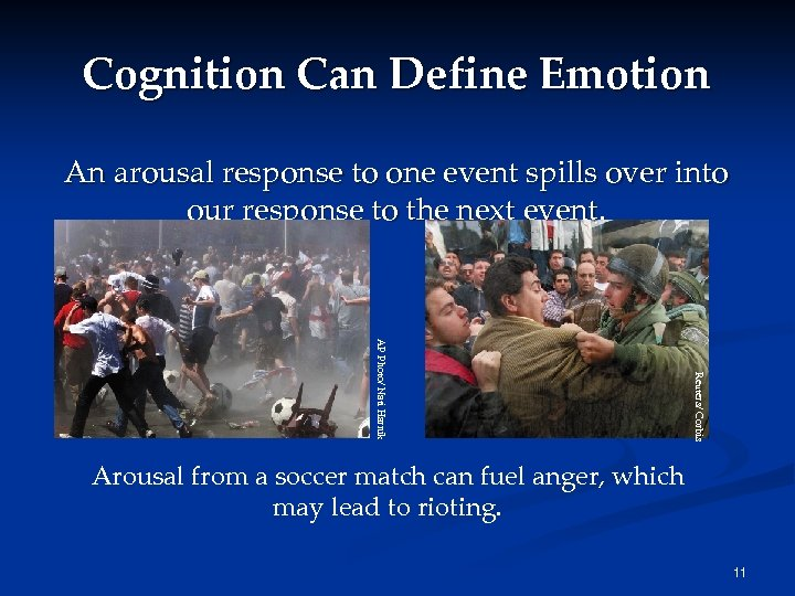 Cognition Can Define Emotion An arousal response to one event spills over into our