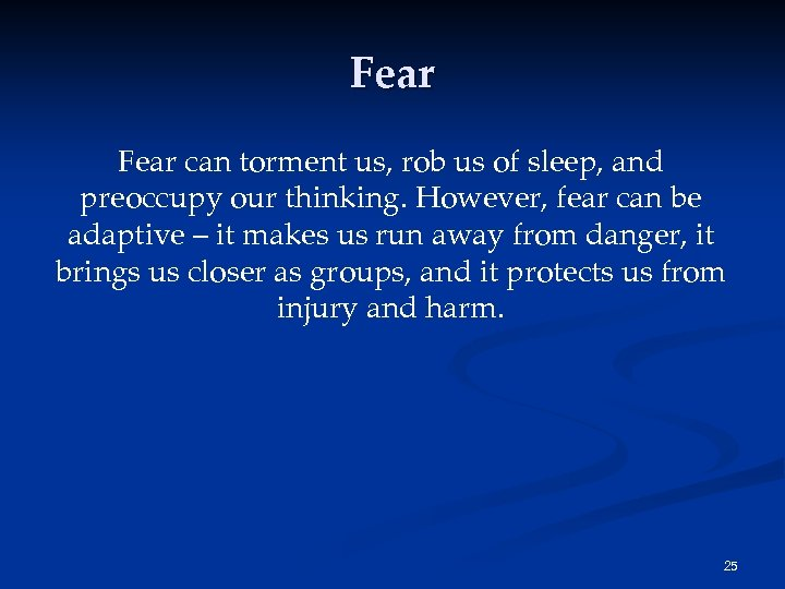 Fear can torment us, rob us of sleep, and preoccupy our thinking. However, fear