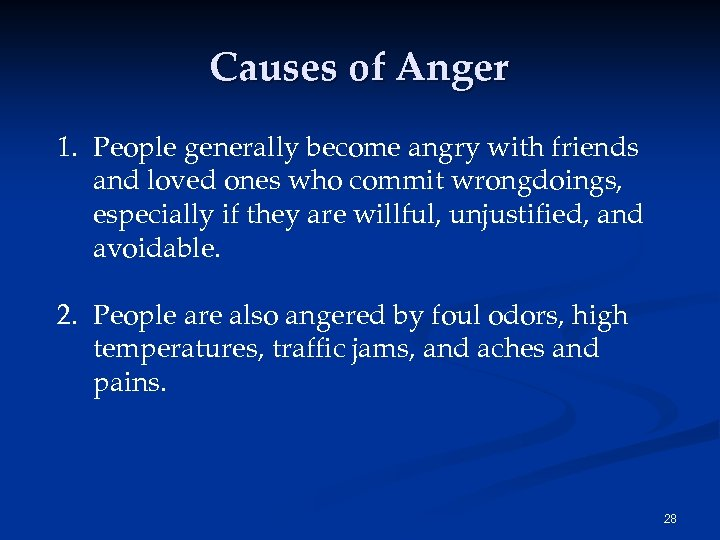 Causes of Anger 1. People generally become angry with friends and loved ones who