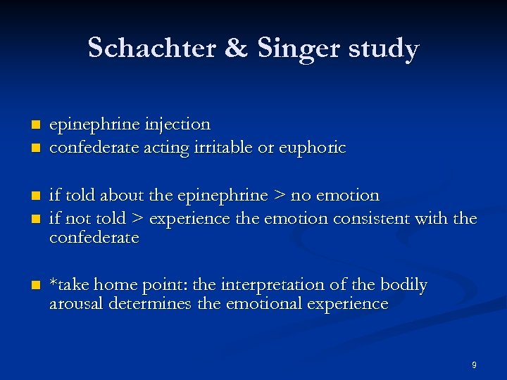 Schachter & Singer study n n n epinephrine injection confederate acting irritable or euphoric