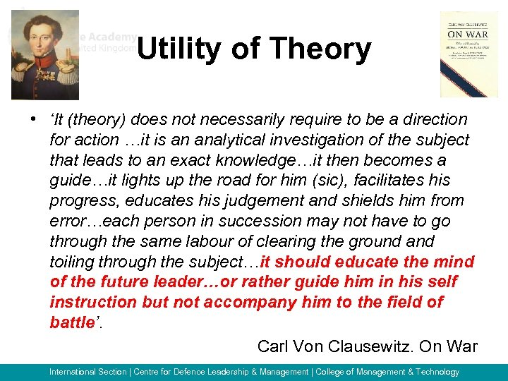 Utility of Theory • 'It (theory) does not necessarily require to be a direction