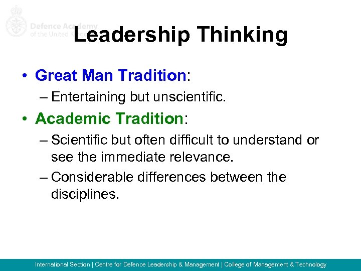 Leadership Thinking • Great Man Tradition: – Entertaining but unscientific. • Academic Tradition: –