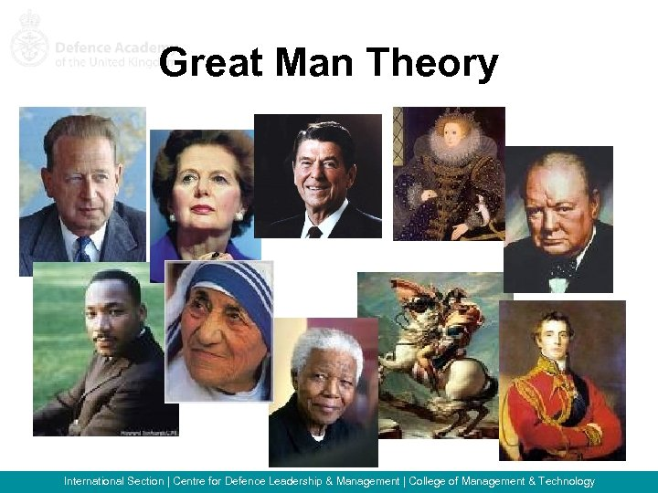 Great Man Theory International Section   Centre for Defence Leadership & Management   College