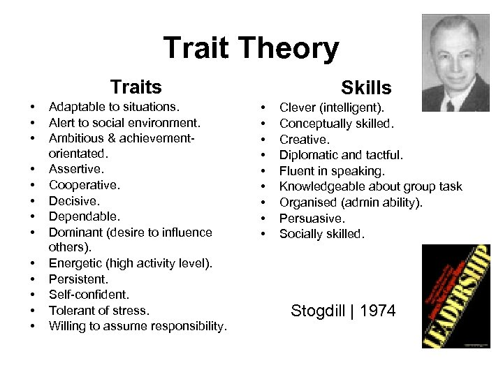 Trait Theory Traits • • • • Adaptable to situations. Alert to social environment.