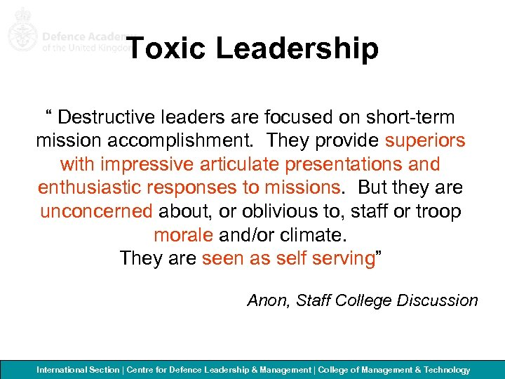 """Toxic Leadership """" Destructive leaders are focused on short-term mission accomplishment. They provide superiors"""