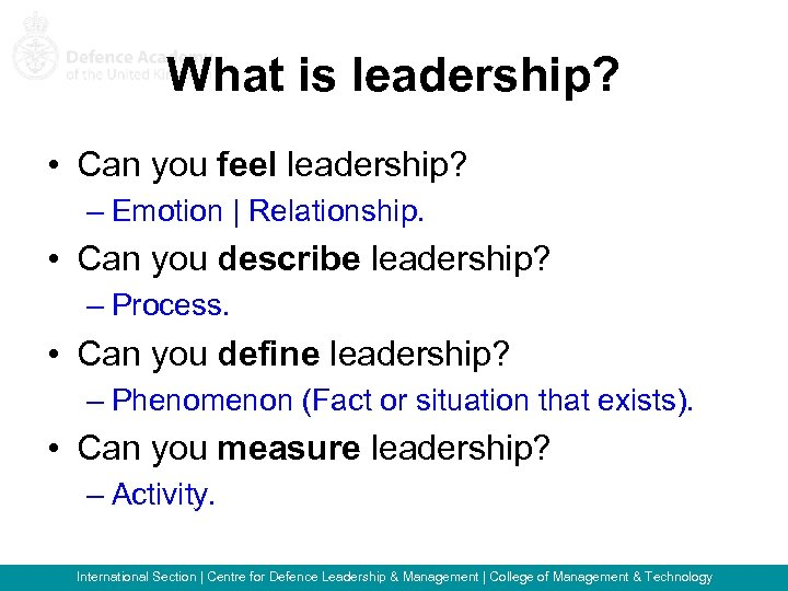 What is leadership? • Can you feel leadership? – Emotion   Relationship. • Can