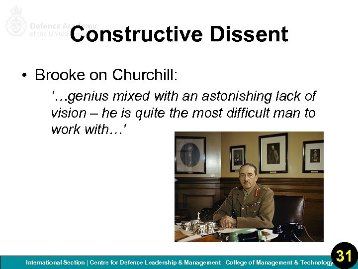 Constructive Dissent • Brooke on Churchill: '…genius mixed with an astonishing lack of vision