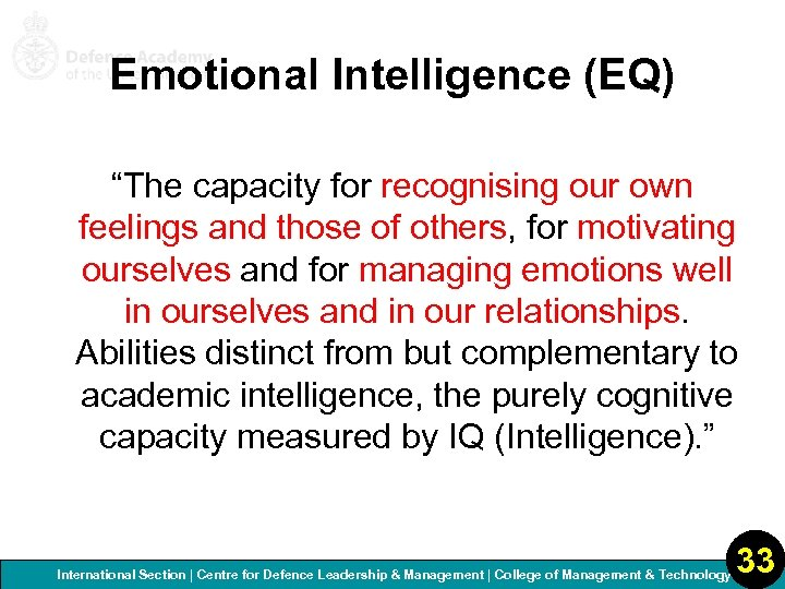 """Emotional Intelligence (EQ) """"The capacity for recognising our own feelings and those of others,"""