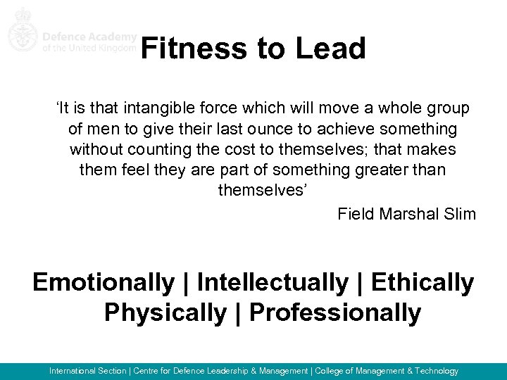 Fitness to Lead 'It is that intangible force which will move a whole group