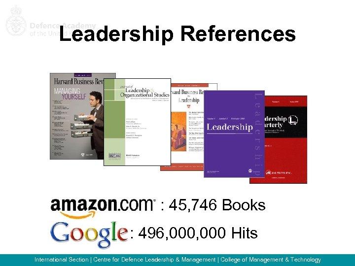 Leadership References Amazon: 45, 746 Books Google: 496, 000 Hits International Section   Centre
