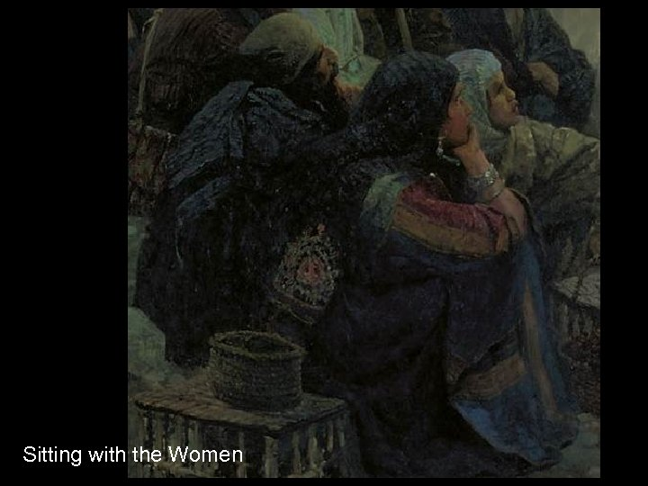 Sitting with the Women