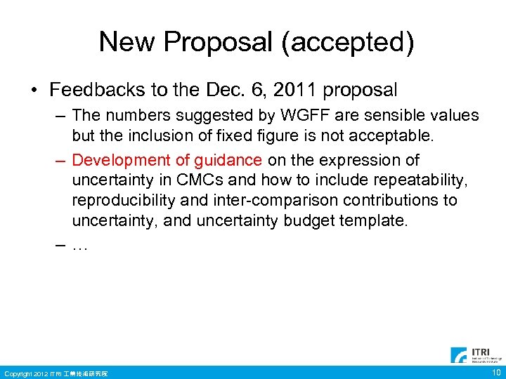 New Proposal (accepted) • Feedbacks to the Dec. 6, 2011 proposal – The numbers