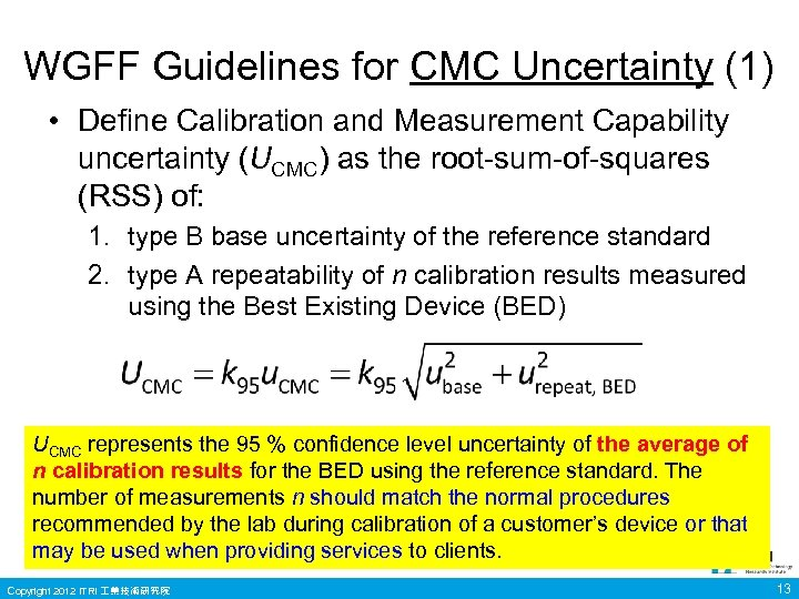 WGFF Guidelines for CMC Uncertainty (1) • Define Calibration and Measurement Capability uncertainty (UCMC)