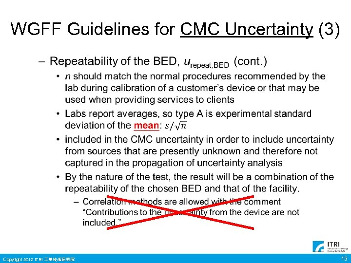WGFF Guidelines for CMC Uncertainty (3) • Copyright 2012 ITRI 業技術研究院 15