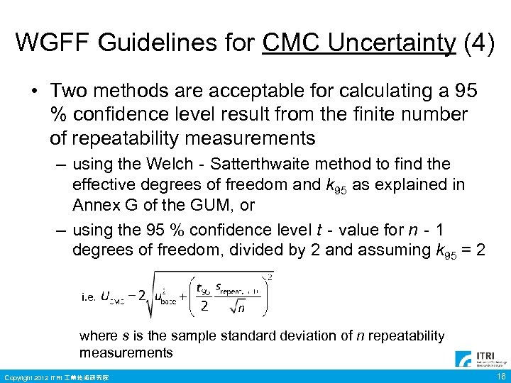 WGFF Guidelines for CMC Uncertainty (4) • Two methods are acceptable for calculating a