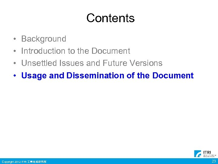 Contents • • Background Introduction to the Document Unsettled Issues and Future Versions Usage