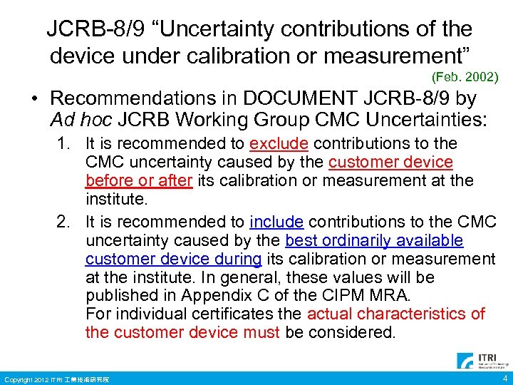"""JCRB-8/9 """"Uncertainty contributions of the device under calibration or measurement"""" (Feb. 2002) • Recommendations"""