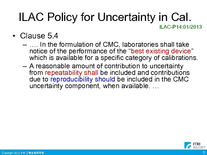 ILAC Policy for Uncertainty in Cal. ILAC-P 14: 01/2013 • Clause 5. 4 –