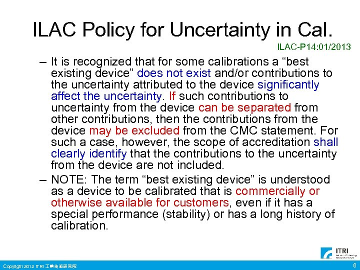 ILAC Policy for Uncertainty in Cal. ILAC-P 14: 01/2013 – It is recognized that
