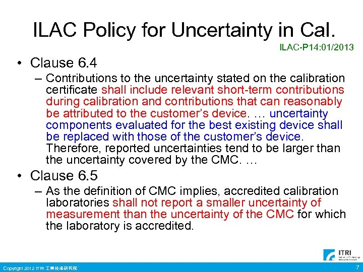 ILAC Policy for Uncertainty in Cal. ILAC-P 14: 01/2013 • Clause 6. 4 –