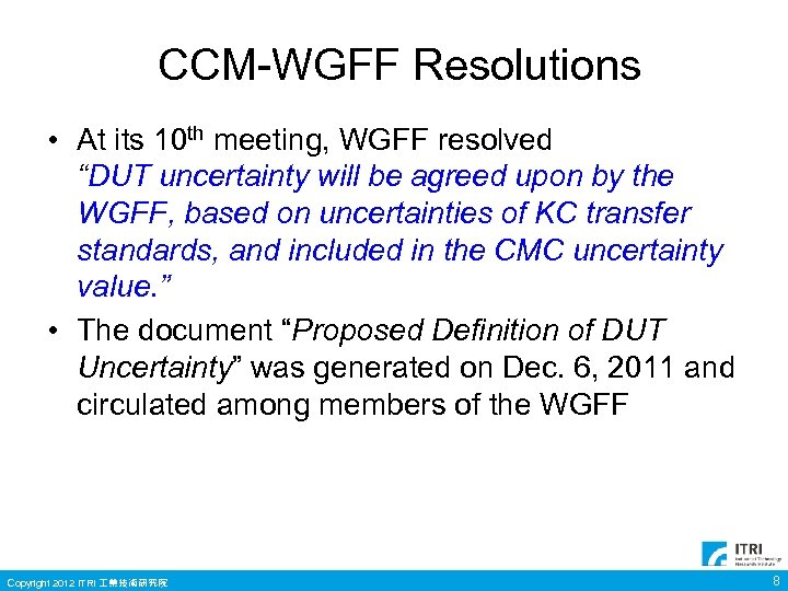 """CCM-WGFF Resolutions • At its 10 th meeting, WGFF resolved """"DUT uncertainty will be"""