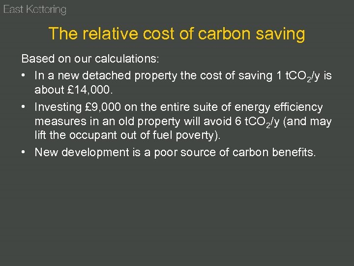 The relative cost of carbon saving Based on our calculations: • In a new