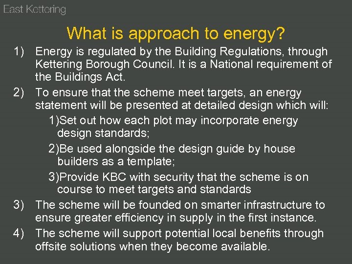 What is approach to energy? 1) Energy is regulated by the Building Regulations, through
