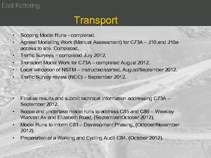 Transport • • • Scoping Model Runs - completed. Agreed Modelling Work (Manual Assessment)