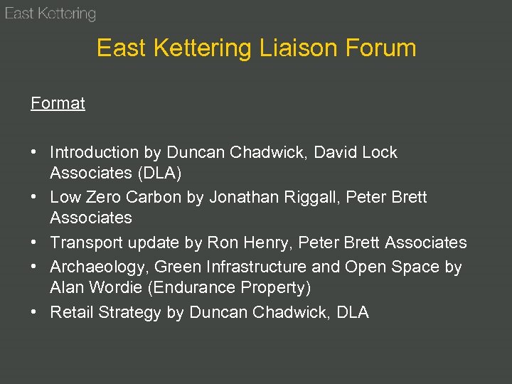 East Kettering Liaison Forum Format • Introduction by Duncan Chadwick, David Lock Associates (DLA)