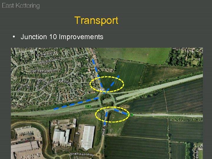 Transport • Junction 10 Improvements