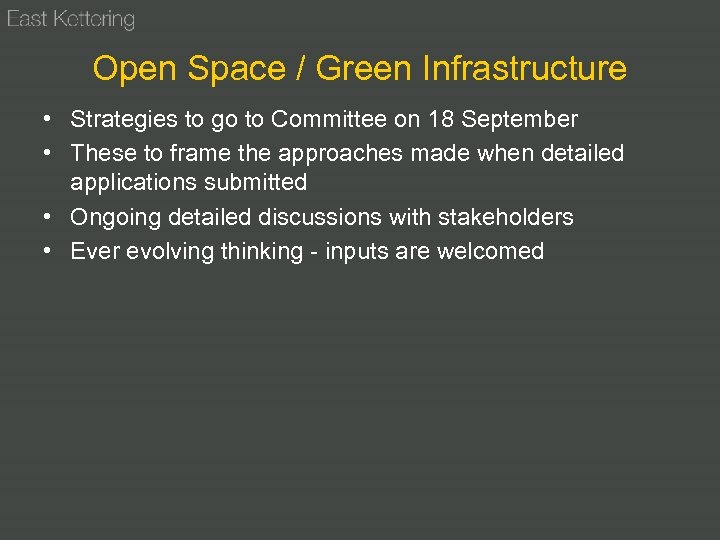 Open Space / Green Infrastructure • Strategies to go to Committee on 18 September
