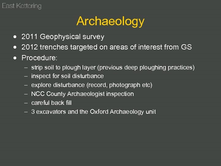 Archaeology 2011 Geophysical survey 2012 trenches targeted on areas of interest from GS Procedure: