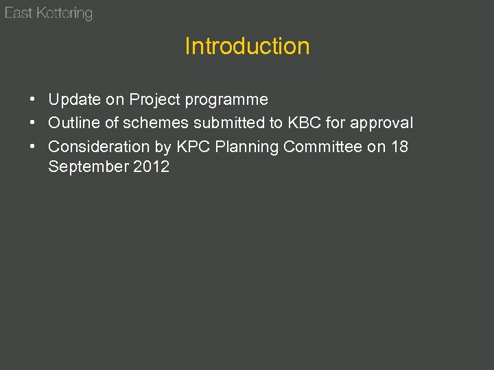 Introduction • Update on Project programme • Outline of schemes submitted to KBC for