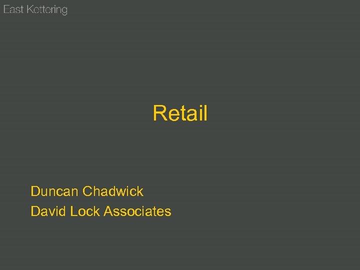 Retail Duncan Chadwick David Lock Associates
