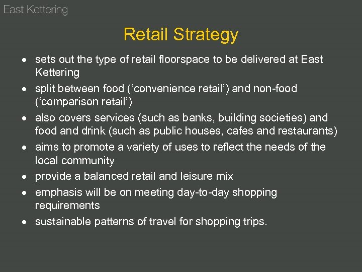 Retail Strategy sets out the type of retail floorspace to be delivered at East