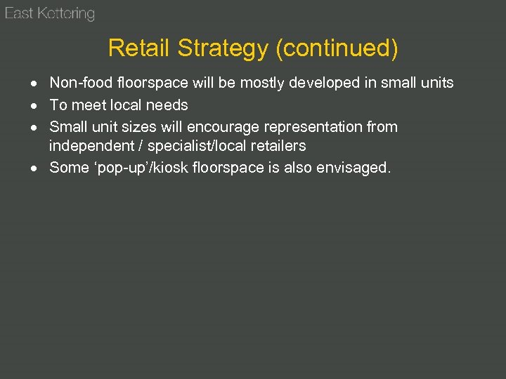Retail Strategy (continued) Non-food floorspace will be mostly developed in small units To meet