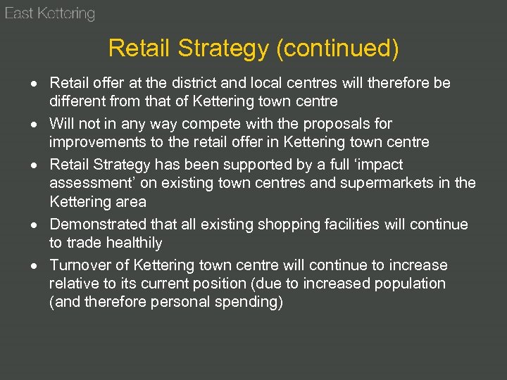 Retail Strategy (continued) Retail offer at the district and local centres will therefore be