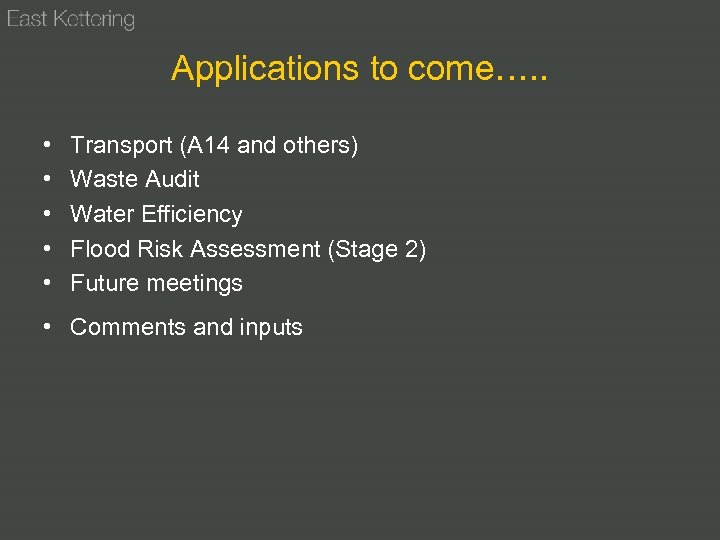 Applications to come…. . • • • Transport (A 14 and others) Waste Audit
