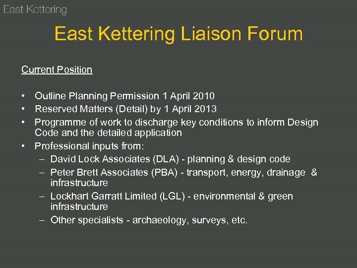 East Kettering Liaison Forum Current Position • Outline Planning Permission 1 April 2010 •