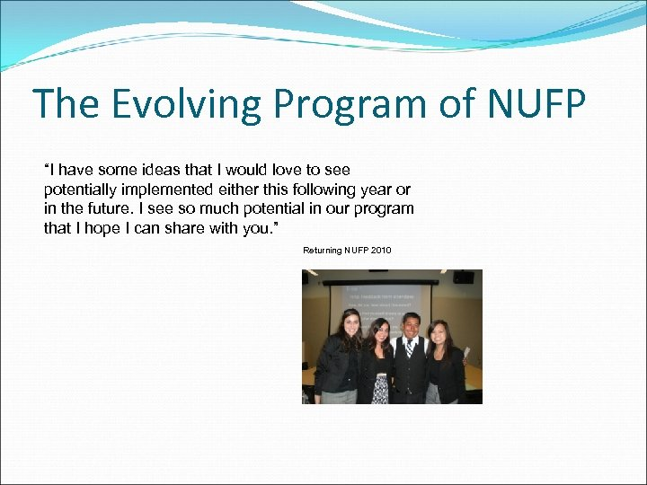 """The Evolving Program of NUFP """"I have some ideas that I would love to"""